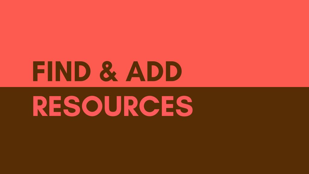Find & add resources