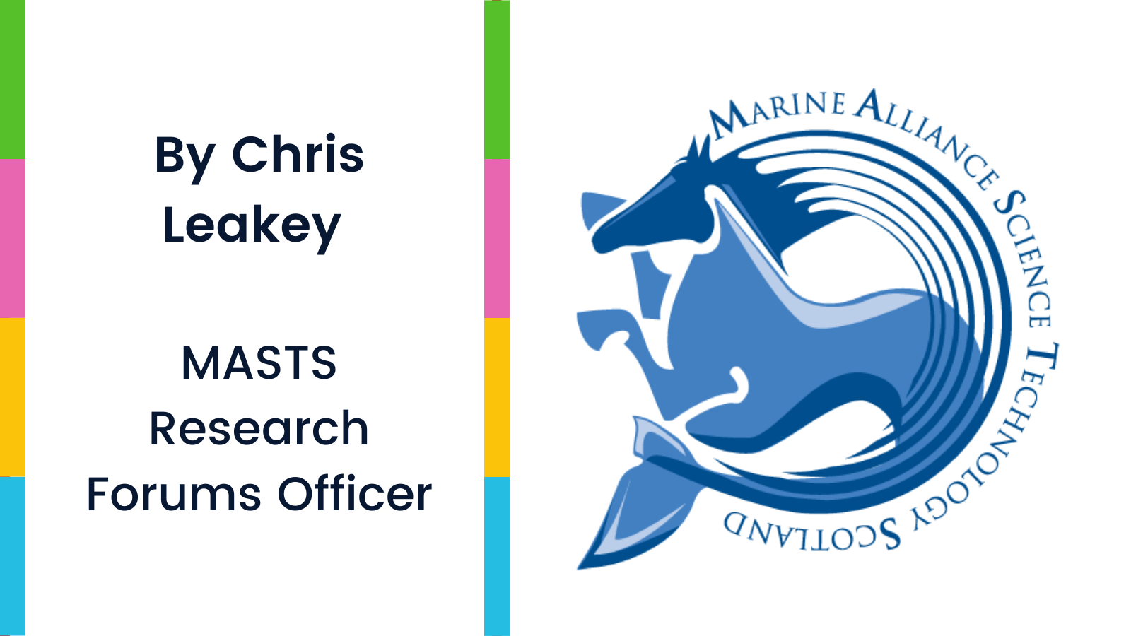 By Chris Leakey, MASTS Research Forums Officer