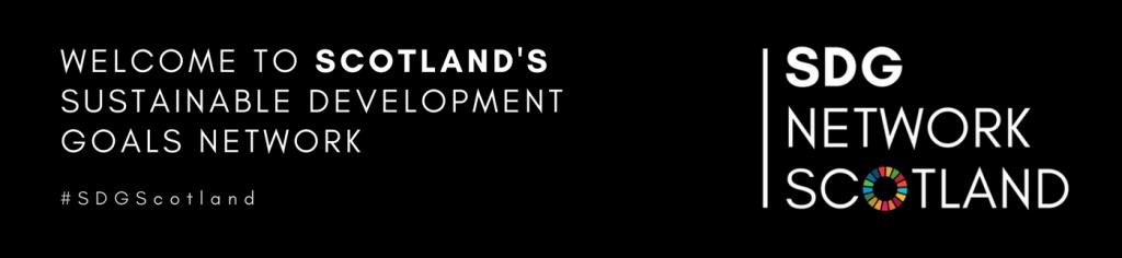 Welcome to Scotland's Sustainable Development Goals Network #SDGScotland